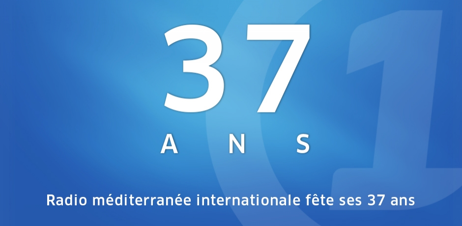 Radio méditerranée internationale fête ses 37 ans