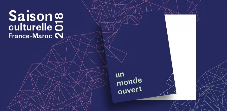 La Saison France Maroc 2018 est lancée !