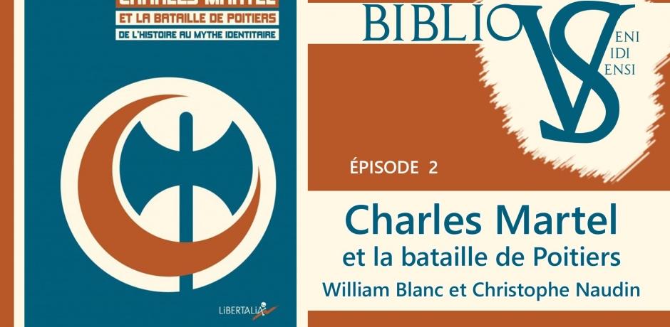 L'héritage controversé de Charles Martel.