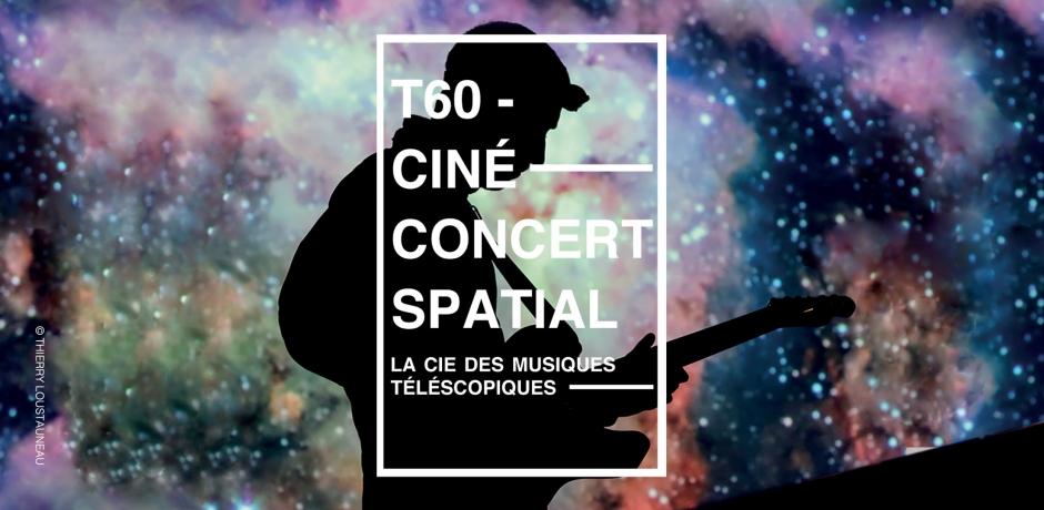 T-60, ciné-concert saptial !