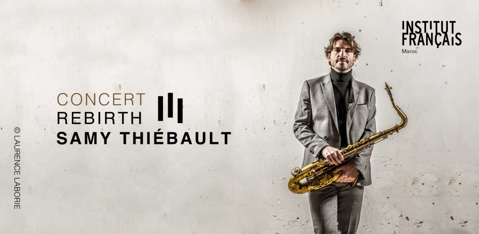 """Samy Thiébault, """"Rebirth"""" au Maroc..."""