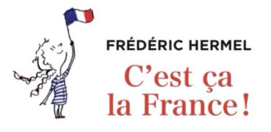 """""""C'est ça la France !"""" : la déclaration d'amour de Frédéric Hermel"""